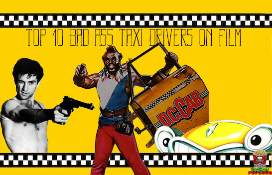 top 10 bad ass taxi drivers on film