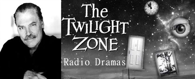 the twilight zone, radio, scripts, radio play, radio drama, stacey keach, rod serling