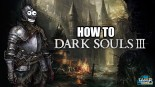 How to Dark Souls III