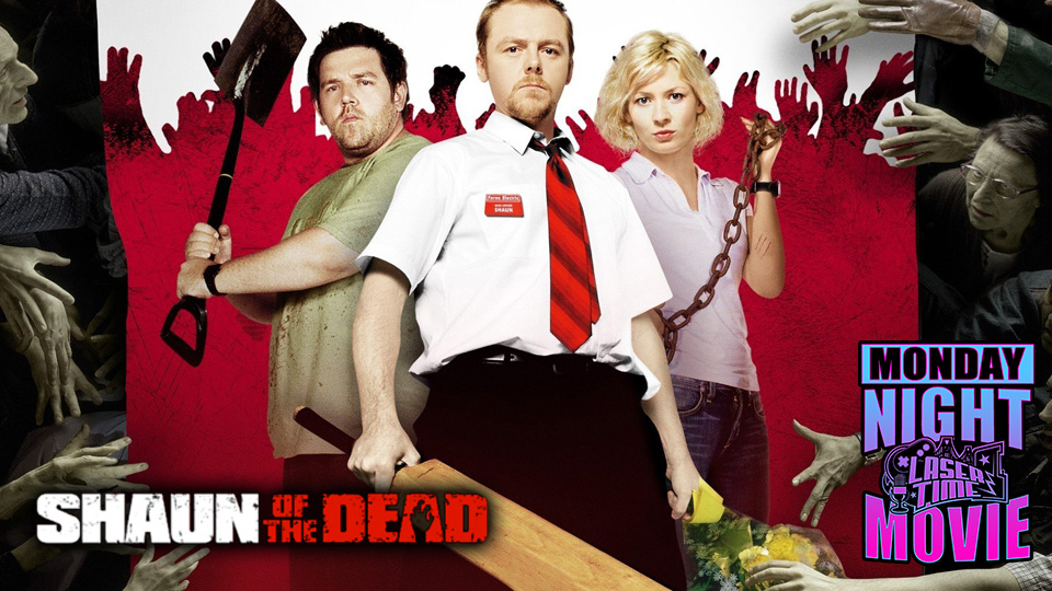 shaun-of-the-dead-monday-night-movie-laser-time
